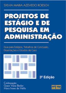 Projetos de Estágio e de Pesquisa em Administração - Dr Sylvia Roesch